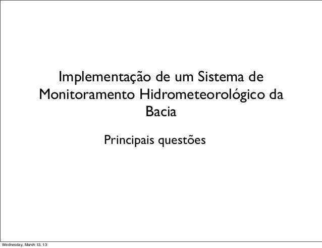 Implementação de um Sistema de                  Monitoramento Hidrometeorológico da                                 Bacia ...