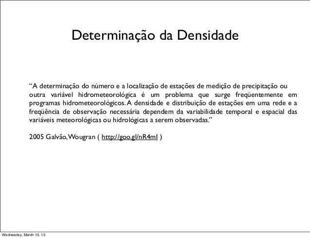 """Determinação da Densidade              """"A determinação do número e a localização de estações de medição de precipitação ou..."""