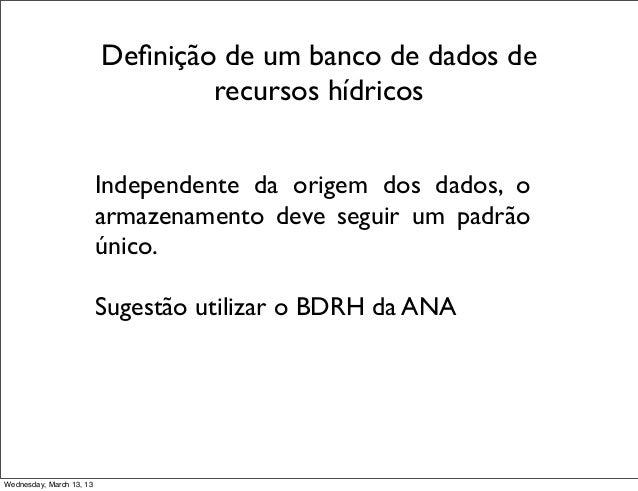 Definição de um banco de dados de                                  recursos hídricos                          Independente ...