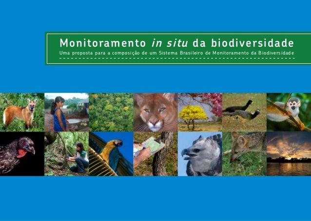 Monitoramento in situ da biodiversidade Uma proposta para a composição de um Sistema Brasileiro de Monitoramento da Biodiv...