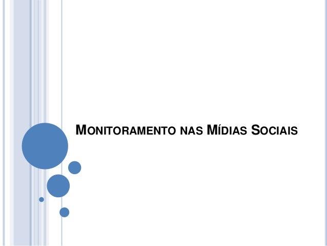 MONITORAMENTO NAS MÍDIAS SOCIAIS
