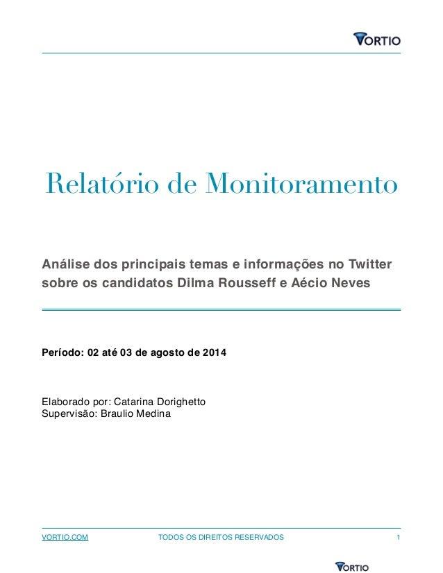! ! Relatório de Monitoramento ! ! ! Análise dos principais temas e informações no Twitter sobre os candidatos Dilma Rouss...