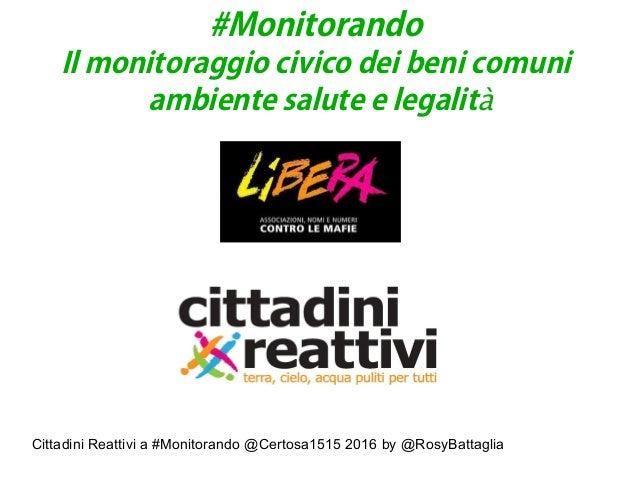 Cittadini Reattivi a #Monitorando @Certosa1515 2016 by @RosyBattaglia #Monitorando Il monitoraggio civico dei beni comuni ...