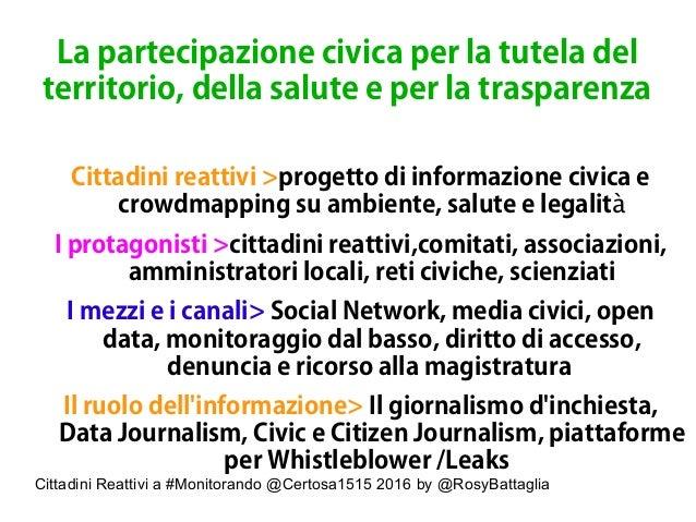 Cittadini Reattivi a #Monitorando @Certosa1515 2016 by @RosyBattaglia La partecipazione civica per la tutela del territori...