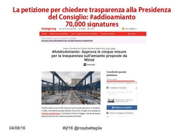 04/08/16 #ijf16 @rosybattaglia La petizione per chiedere trasparenza alla Presidenza del Consiglio: #addioamianto 70,000 s...