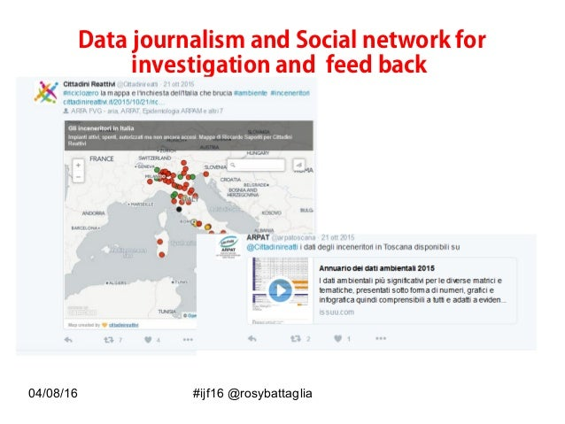 04/08/16 #ijf16 @rosybattaglia Data journalism and Social network for investigation and feed back