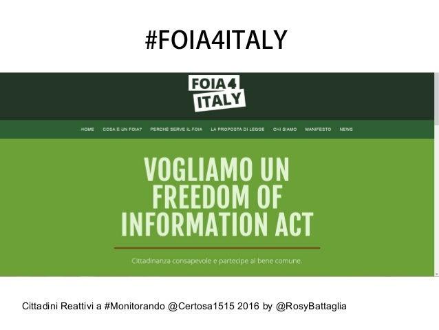 Cittadini Reattivi a #Monitorando @Certosa1515 2016 by @RosyBattaglia #FOIA4ITALY