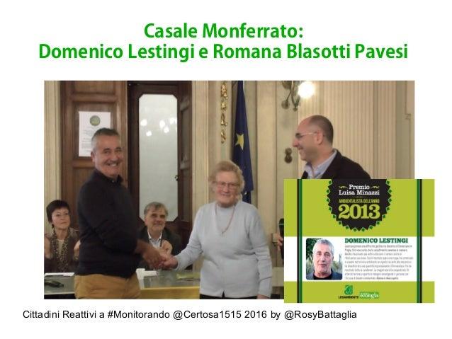 Cittadini Reattivi a #Monitorando @Certosa1515 2016 by @RosyBattaglia Casale Monferrato: Domenico Lestingi e Romana Blasot...