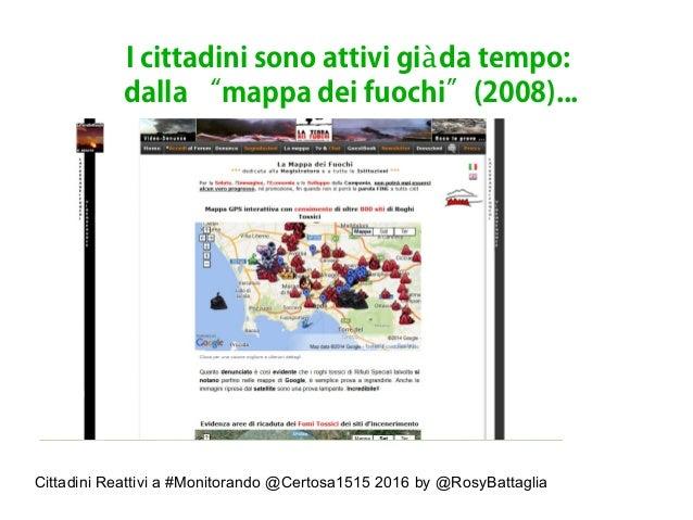 """Cittadini Reattivi a #Monitorando @Certosa1515 2016 by @RosyBattaglia I cittadini sono attivi gi da tempo:à dalla """"mappa d..."""