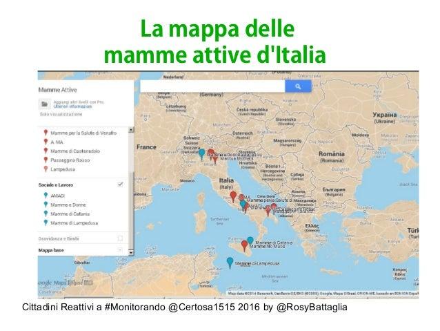 Cittadini Reattivi a #Monitorando @Certosa1515 2016 by @RosyBattaglia La mappa delle mamme attive d'Italia
