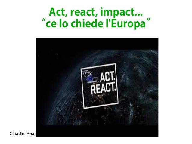 """Cittadini Reattivi a #Monitorando @Certosa1515 2016 by @RosyBattaglia Act, react, impact... """"ce lo chiede l'Europa"""""""