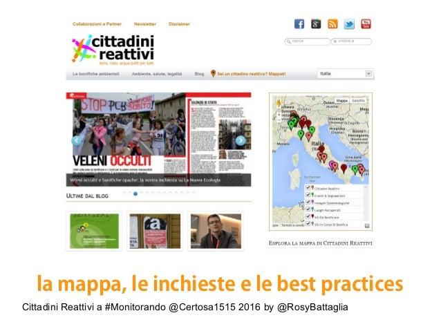 Cittadini Reattivi a #Monitorando @Certosa1515 2016 by @RosyBattaglia la mappa, le inchieste e le best practices