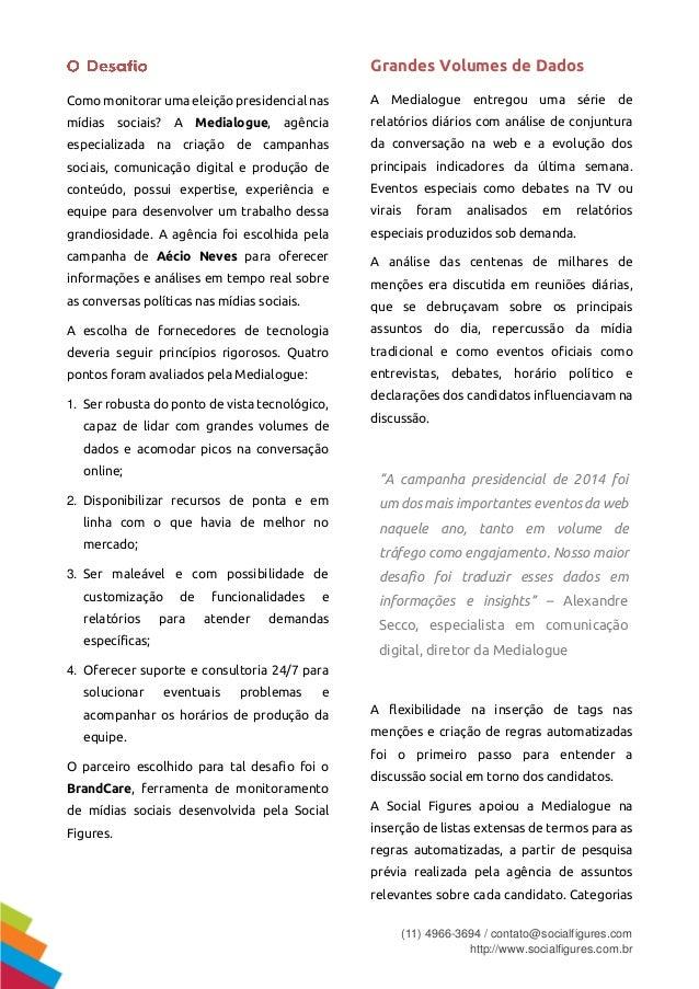 (11) 4966-3694 / contato@socialfigures.com http://www.socialfigures.com.br Como monitorar uma eleição presidencial nas míd...
