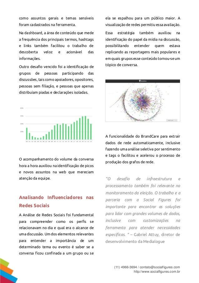 (11) 4966-3694 / contato@socialfigures.com http://www.socialfigures.com.br como assuntos gerais e temas sensíveis foram ca...