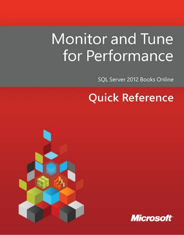 Monitor and Tune for PerformanceSQL Server 2012 Books OnlineSummary: The goal of monitoring databases is to assess how a s...