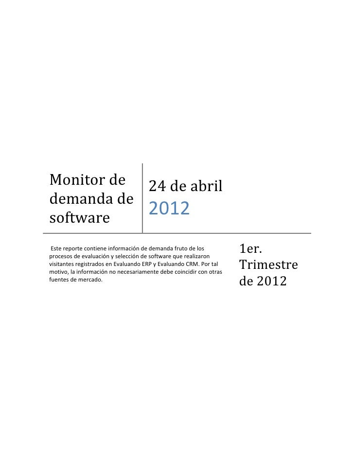 Monitor de 24 de abrildemanda desoftware           2012 Este reporte contiene información de demanda fruto de losprocesos ...
