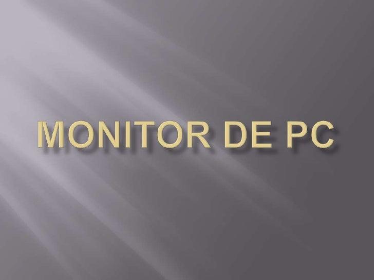 MONITOR DE PC<br />
