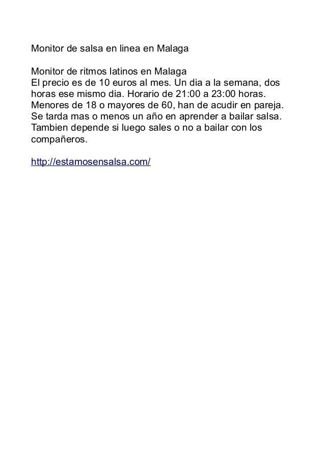 Monitor de salsa en linea en Malaga Monitor de ritmos latinos en Malaga El precio es de 10 euros al mes. Un dia a la seman...