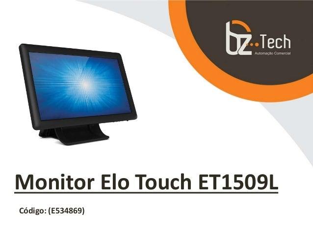 Monitor Elo Touch ET1509L Código: (E534869)