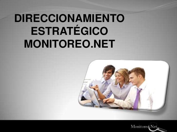 DIRECCIONAMIENTO<br />ESTRATÉGICO<br />MONITOREO.NET<br />