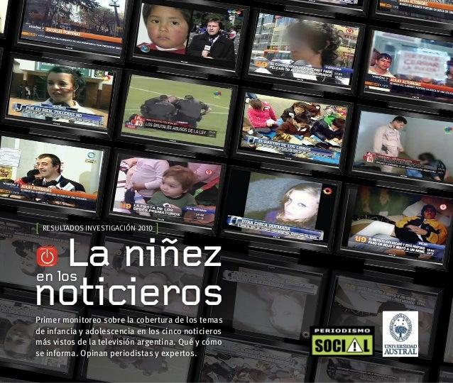 La niñezen los noticierosPrimer monitoreo sobre la cobertura de los temas de infancia y adolescencia en los cinco noticier...