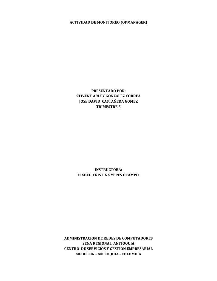 ACTIVIDAD DE MONITOREO (OPMANAGER)            PRESENTADO POR:     STIVENT ARLEY GONZALEZ CORREA      JOSE DAVID CASTAÑEDA ...