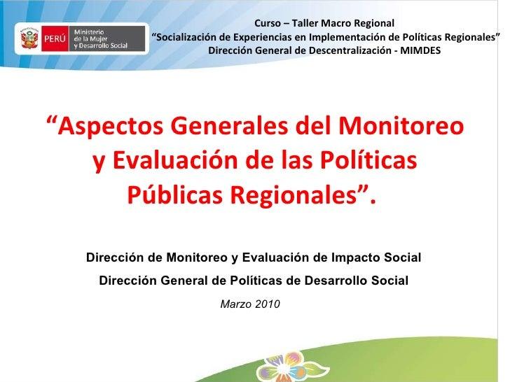 """"""" Aspectos Generales del Monitoreo y Evaluación de las Políticas Públicas Regionales"""".  Dirección de Monitoreo y Evaluació..."""