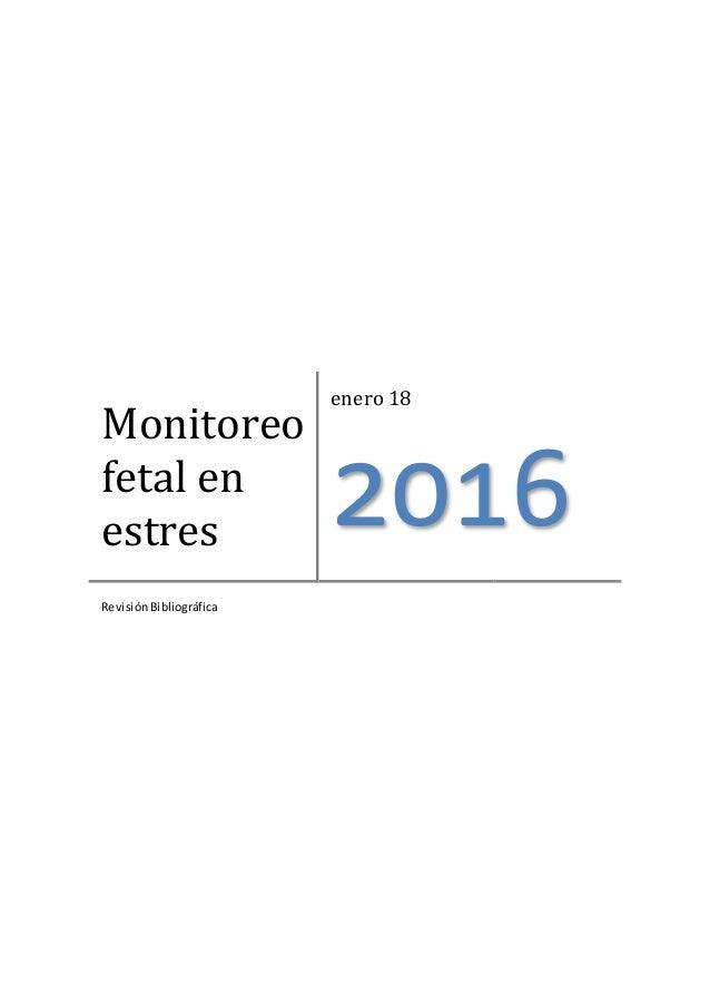 Monitoreo fetal en estres enero 18 2016 RevisiónBibliográfica