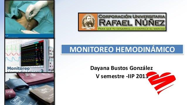 MONITOREO HEMODINÁMICO Dayana Bustos González V semestre -IIP 2013