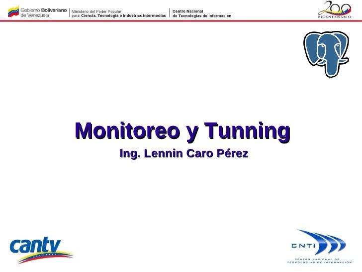 Monitoreo y Tunning   Ing. Lennin Caro Pérez