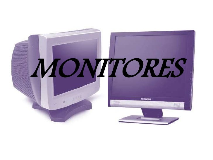 MONITORES<br />