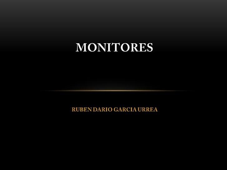 MONITORES<br />RUBEN DARIO GARCIA URREA<br />