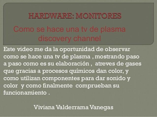 Monitores como se hace una tv de plasma discovery channel for Ceramica artesanal como se hace