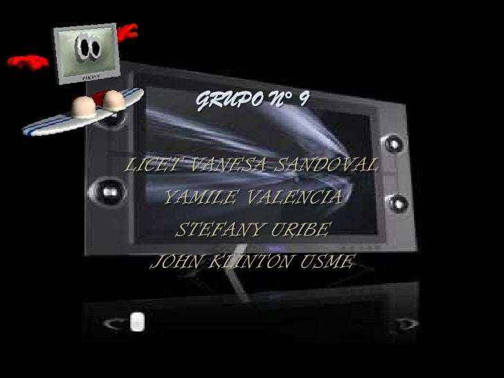 GRUPO N° 9<br />LICET VANESA SANDOVAL<br />YAMILE VALENCIA<br />STEFANY URIBE<br />JOHN KLINTON USME<br />