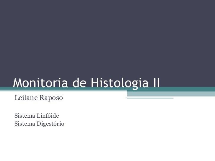 Monitoria de Histologia IILeilane RaposoSistema LinfóideSistema Digestório