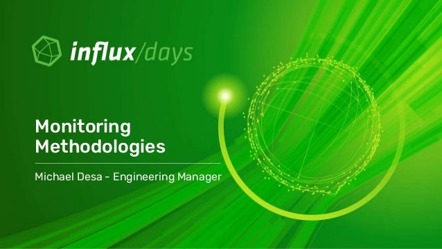 Michael Desa - Engineering Manager Monitoring Methodologies