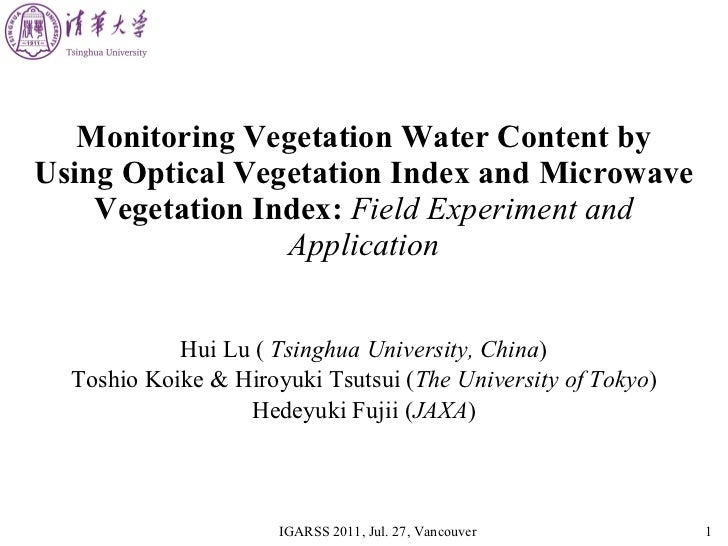 Monitoring Vegetation Water Content by Using Optical Vegetation Index and Microwave Vegetation Index:   Field Experiment a...