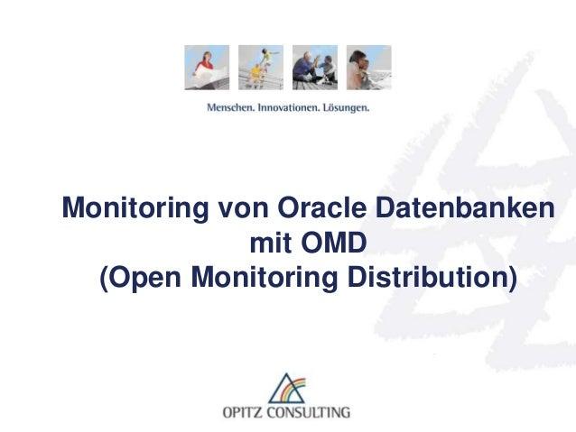 © OPITZ CONSULTING GmbH 2013 Seite 1Monitoring von Oracle-Datenbanken mit OMD Monitoring von Oracle Datenbanken mit OMD (O...