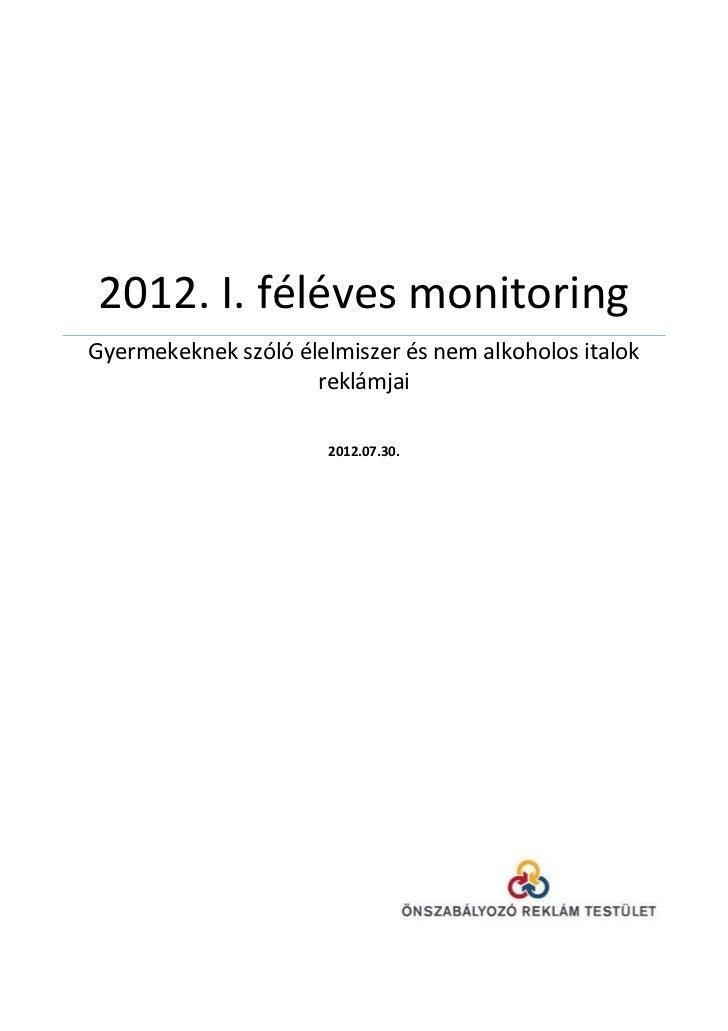 2012. I. féléves monitoringGyermekeknek szóló élelmiszer és nem alkoholos italok                     reklámjai            ...