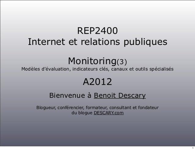 REP2400  Internet et relations publiques                    Monitoring(3)Modèles d'évaluation, indicateurs clés, canaux et...