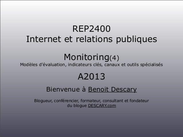REP2400 Internet et relations publiques Monitoring(4)  Modèles d'évaluation, indicateurs clés, canaux et outils spécialisé...