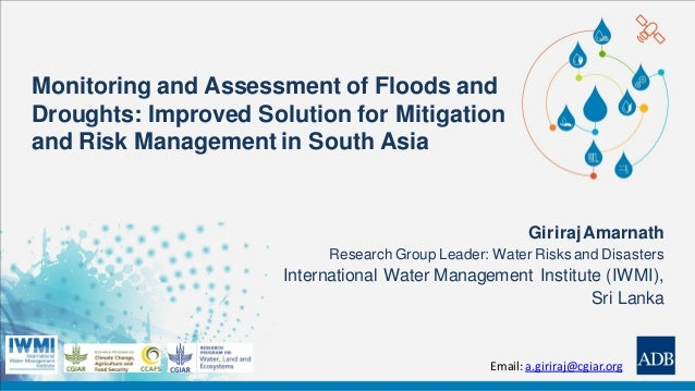 Monitoring and Assessment of Floods and Droughts: Improved Solution for Mitigation and Risk Management in South Asia Girir...