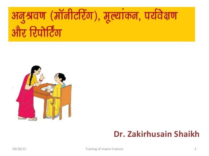 Dr. Zakirhusain Shaikh09/18/12   Training of master trainers             1