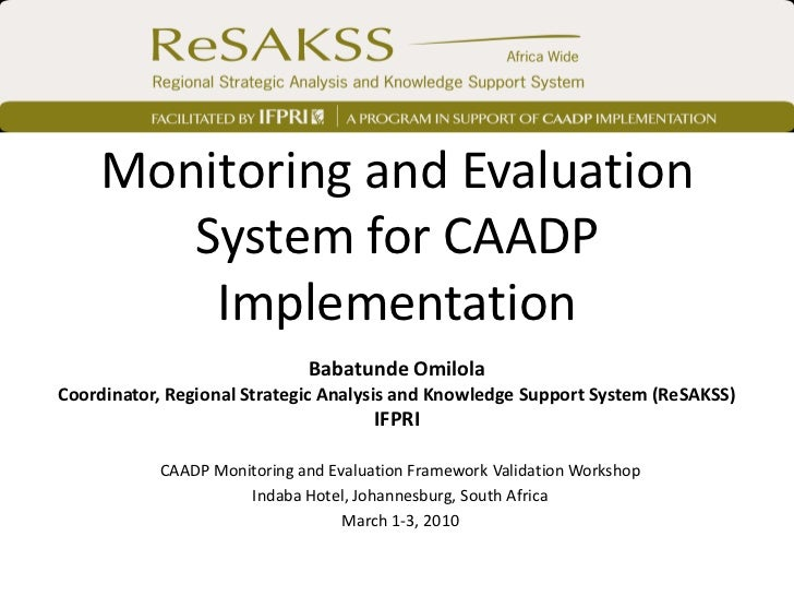 Monitoring and Evaluation       System for CAADP        Implementation                             Babatunde OmilolaCoordi...