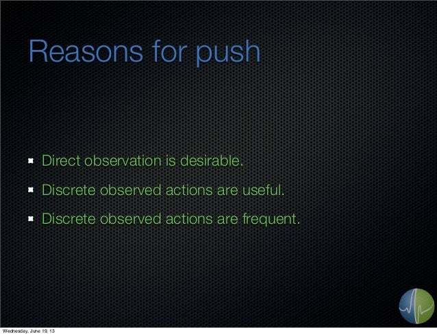 Reasons for pushDirect observation is desirable.Discrete observed actions are useful.Discrete observed actions are frequen...