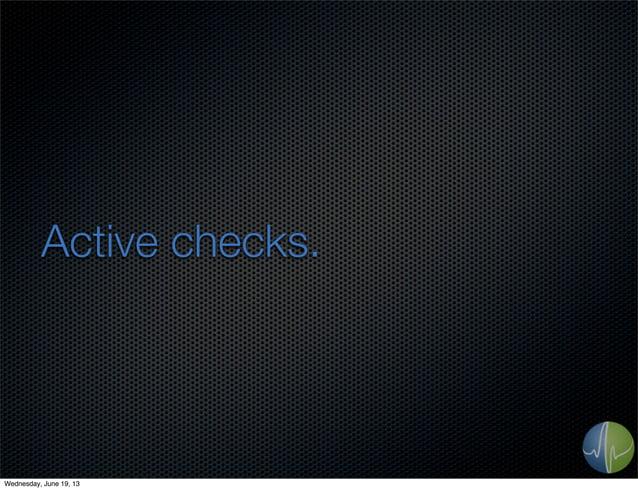 Active checks.Wednesday, June 19, 13