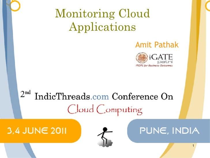Monitoring Cloud  Applications             Amit Pathak                           1