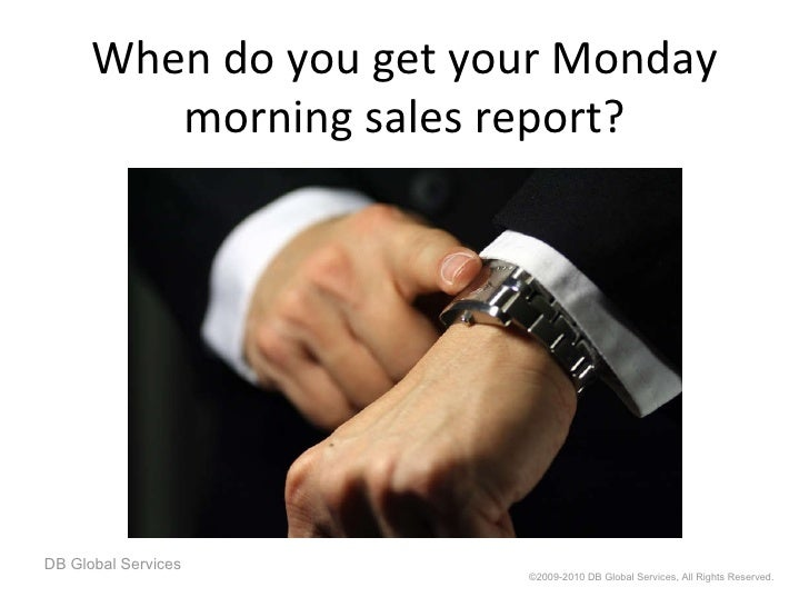 When Do You Get Your Monday Morning Sales Report?