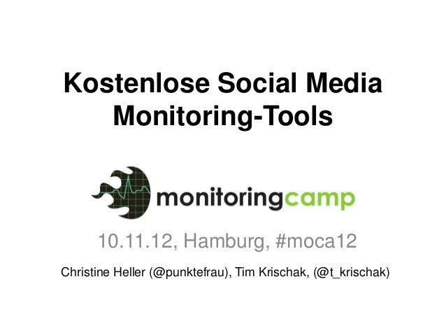 Kostenlose Social Media   Monitoring-Tools      10.11.12, Hamburg, #moca12Christine Heller (@punktefrau), Tim Krischak, (@...