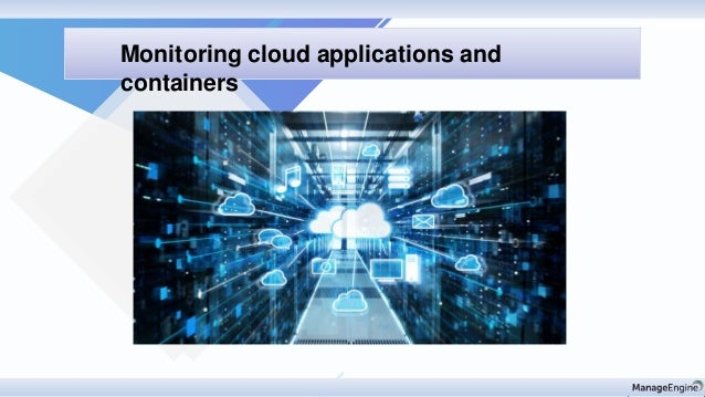 Monitoring cloud applications and containers